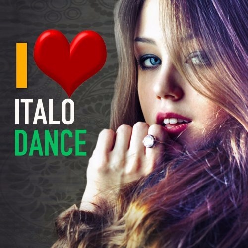 VA - I love Italo Dance Best Hits 90s Remixes (2017)