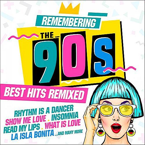 VA - Remembering The 90's: Best Hits Remixed (2017)