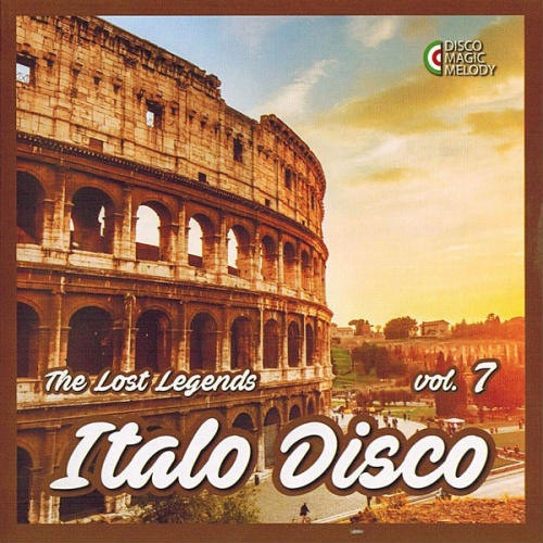 VA - Italo Disco - The Lost Legends Vol. 7 (2017)