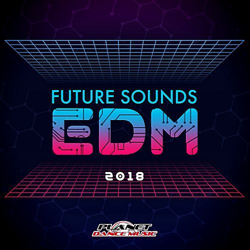 VA - Future Sounds. EDM (2018)