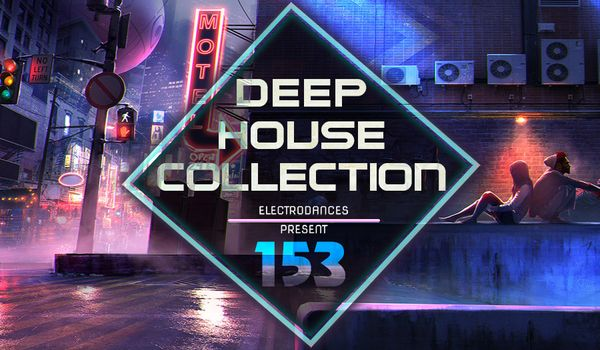 Сборник - Deep House Collection Vol.153 (2018)