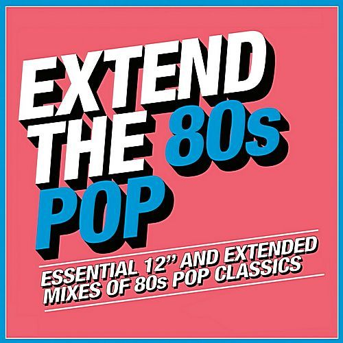 VA - Extend The 80s - Pop (2018)