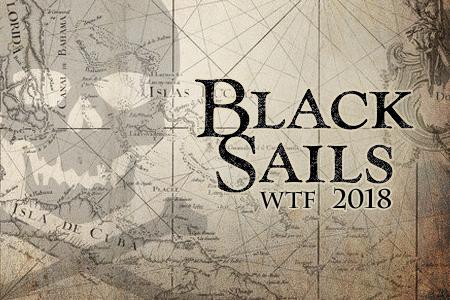 WTF Black Sails 2018