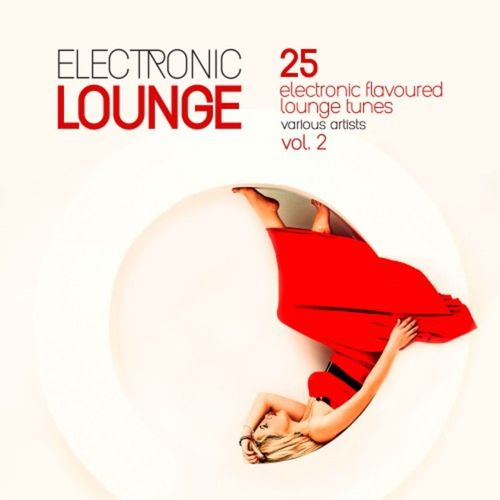 VA - Electronic Lounge: 25 Electronic Flavoured Lounge Tunes Vol.2 (2018)