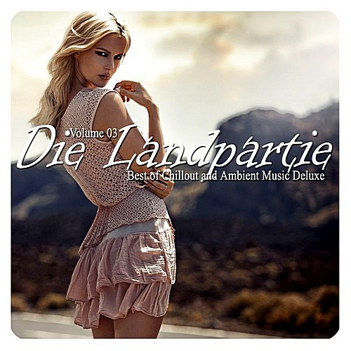 VA - Die Landpartie Vol.03 (Best Of Chillout And Ambient Music Deluxe) (2018)