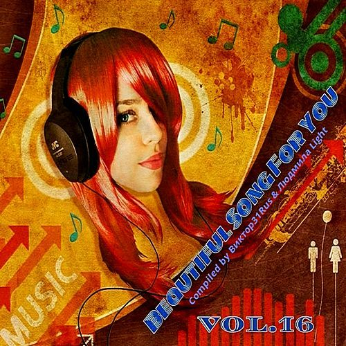 VA - Beautiful Songs For You Vol.16 (Compiled by Виктор31Rus & Людмила Light) (2018)