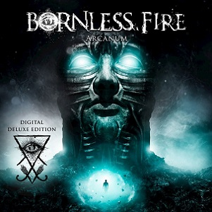 Bornless Fire - Arcanum (Digital Deluxe Edition) (2018)