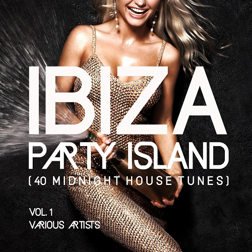 VA - Ibiza Party Island Vol.1 [40 Midnight House Tunes] (2018)