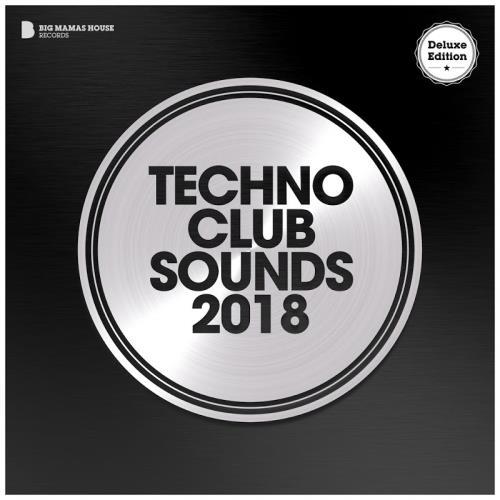 VA - Techno Club Sounds 2018 (Deluxe Version) (2018)