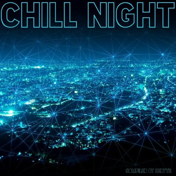 VA - Chill Night [Compiled by ZeByte] (2018)