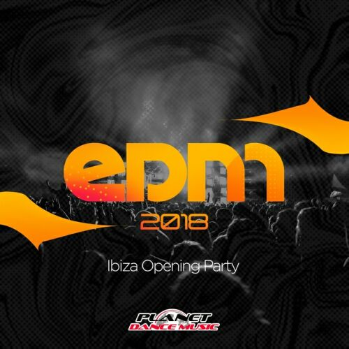 VA - EDM 2018 Ibiza Opening Party (2018)