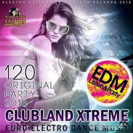 VA - Clubland Xtreme: Euro EDM (2018)