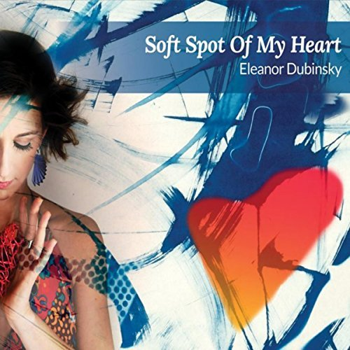Eleanor Dubinsky - Soft Spot Of My Heart (2018/FLAC)