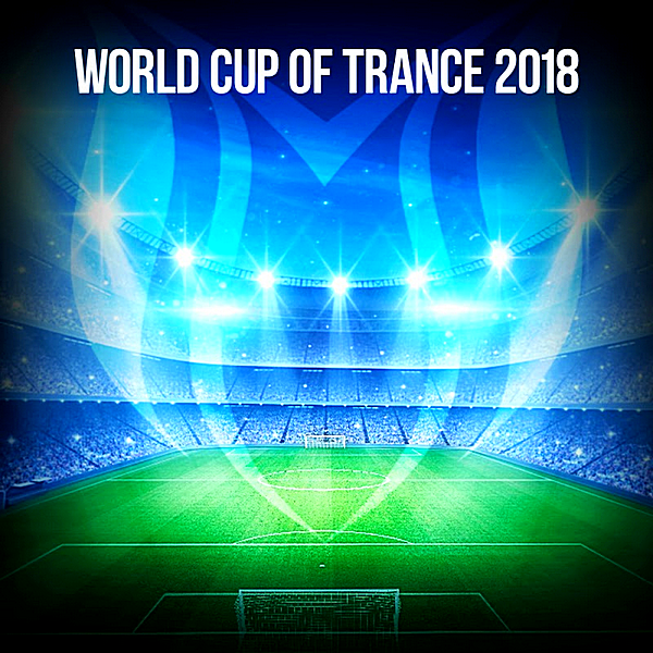 VA - World Cup Of Trance (2018)