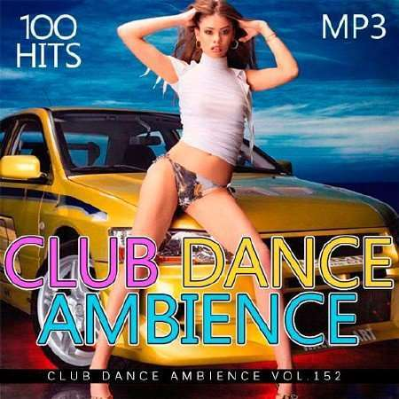 VA - Club Dance Ambience Vol.152 (2018)