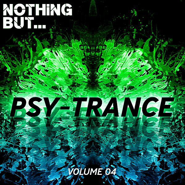 VA - Nothing But... Psy Trance Vol.04 (2018)
