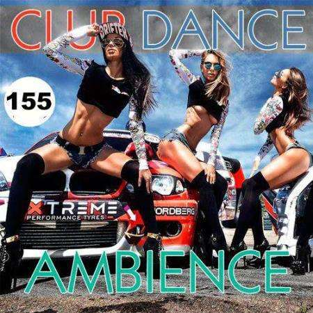 VA - Club Dance Ambience Vol.155 (2018)