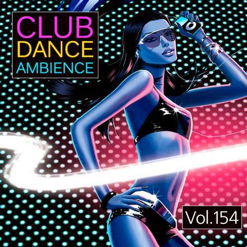 VA - Club Dance Ambience Vol.154 (2018)