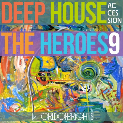 WorldOfBrights - Deep House The Heroes Vol. IX Accession (2018)