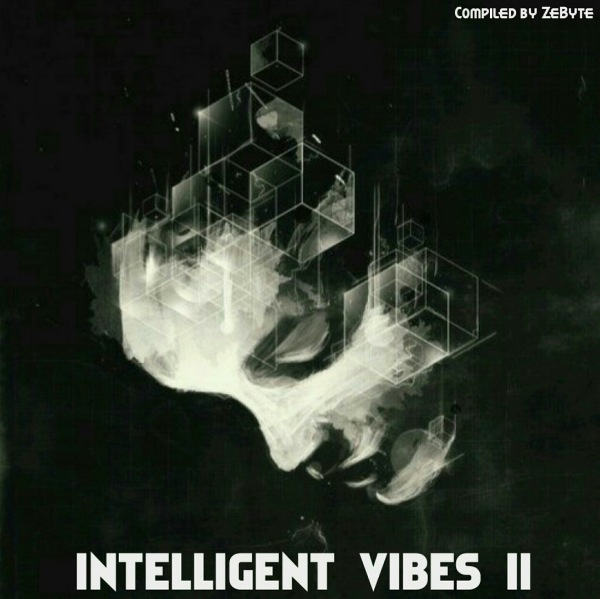 VA - Intelligent Vibes II [Compiled by ZeByte] (2018)