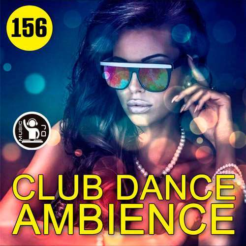 VA - Club Dance Ambience Vol.156 (2018)