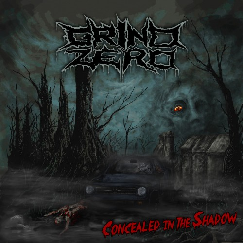 Grind Zero - Concealed In The Shadow (2018)
