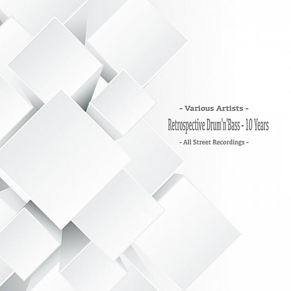 VA - Retrospective Drum 'n' Bass: 10 Years (2018)
