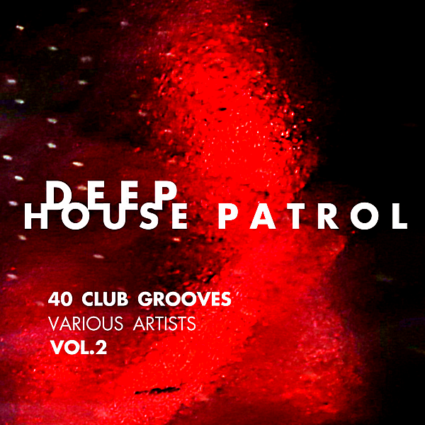 VA - Deep-House Patrol Vol.2 [40 Club Grooves] (2018)