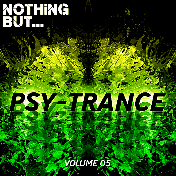 VA - Nothing But... Psy Trance Vol.05 (2018)