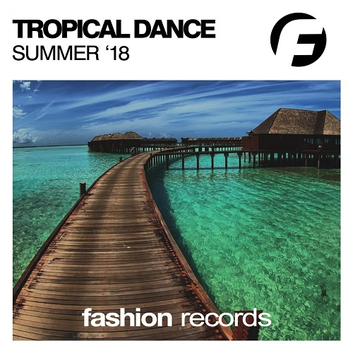 VA - Tropical Dance Summer '18 (2018)