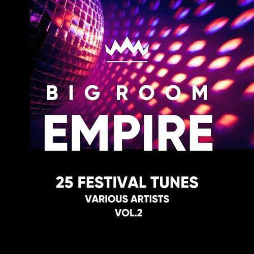 VA - Big Room Empire Vol. 2 (Festival Tunes) (2018)