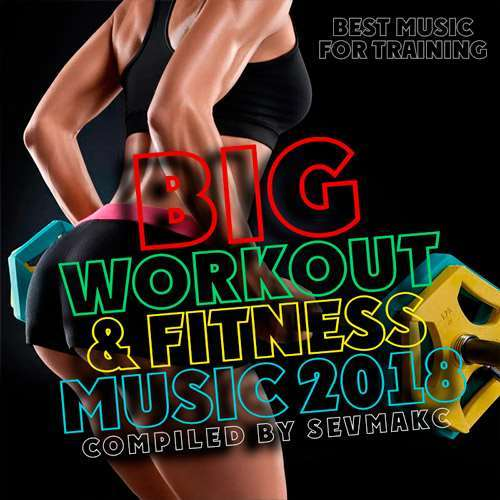 VA - Big Workout & Fitness Music (2018)