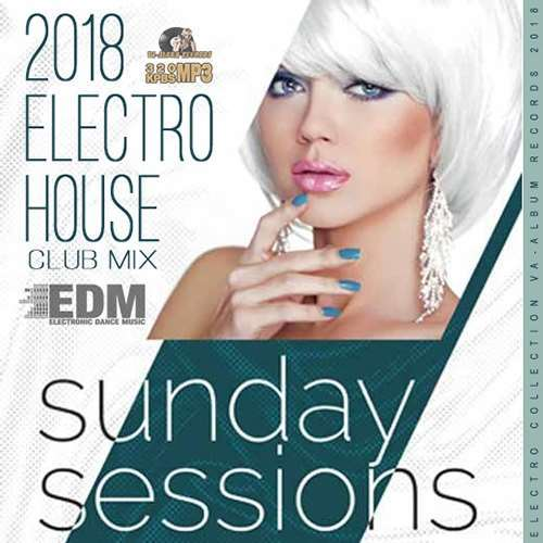 VA - Sunday Sessions Electro House (2018)