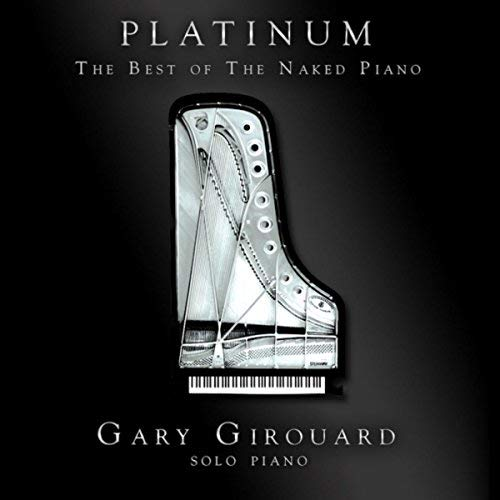 Gary Girouard - Platinum The Best of Naked Piano (2018)