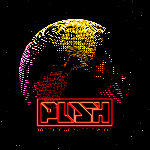 Push - Together We Rule The World (2018)