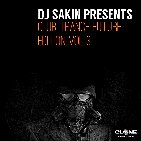 VA - DJ Sakin pres. Club Trance Future Edition Vol.3 (2018)