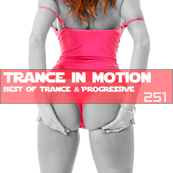 VA - Trance In Motion Vol.251 [Full Version] (2018)