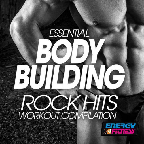 VA - Essential Body Building Rock Hits Workout Compilation (2018/FLAC)