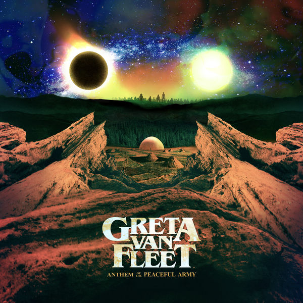 Greta Van Fleet - Anthem of the Peaceful Army (2018)