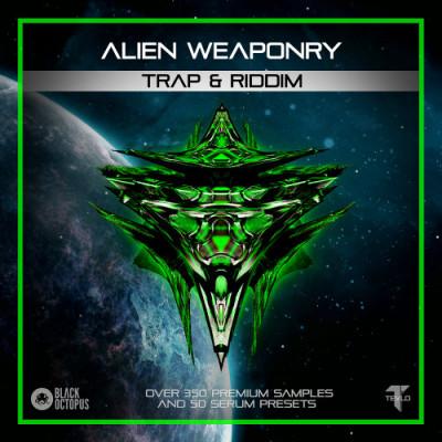 Black Octopus Sound - Alien Weaponry - Trap & Riddim (WAV, SERUM)