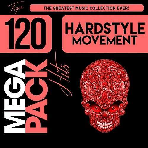 VA - Hardstyle Movement: Top 120 Mega Pack Hits (2018)