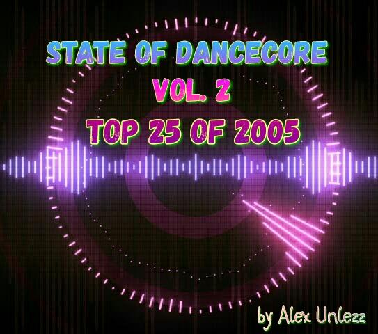 Alex Unlezz - State Of Dancecore Vol.2 [Top 25 Of 2005] (2018)