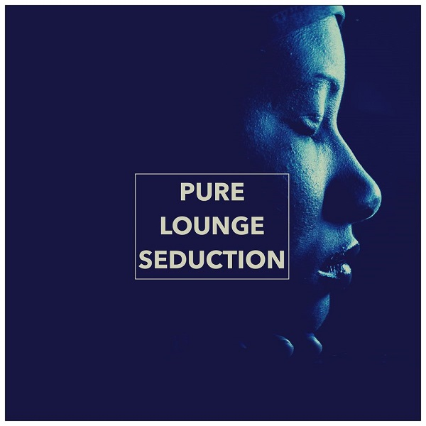 VA - Pure Lounge Seduction (2018)