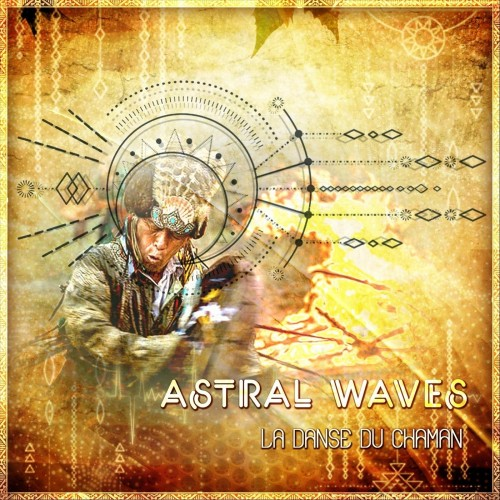 Astral Waves - La Danse Du Chaman (2018)