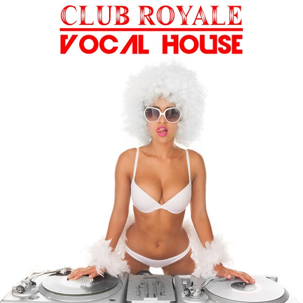 VA - Club Royale Vocal House (2018)