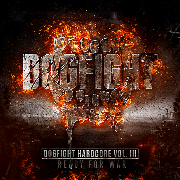 VA - Dogfight Hardcore Vol III: Ready For War! [2CD] (2018)