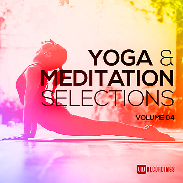 VA - Yoga & Meditation Selections Vol.04 (2018)