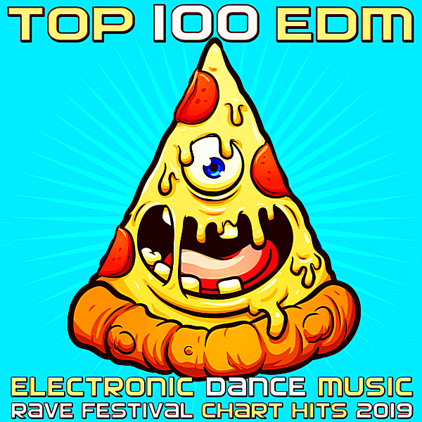 VA - Top 100: EDM Electronic Dance Music Rave Festival Chart Hits 2019 (2018)