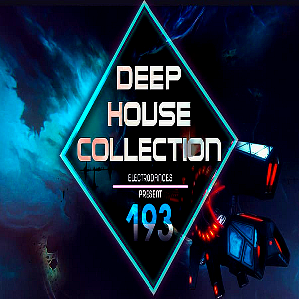 A - Deep House Collection Vol.193 (2018)