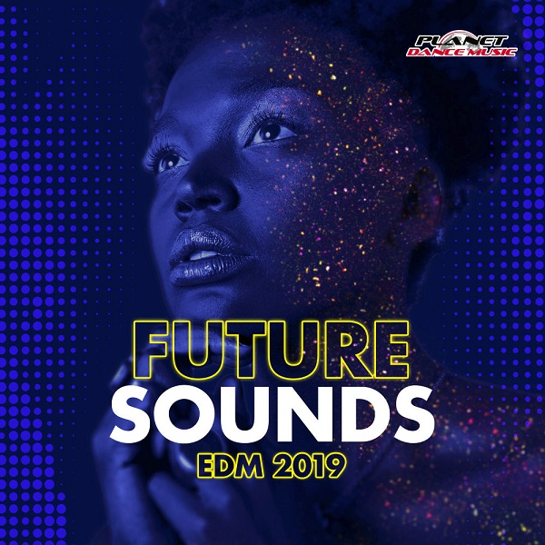 VA - Future Sounds. EDM 2019 (2018)